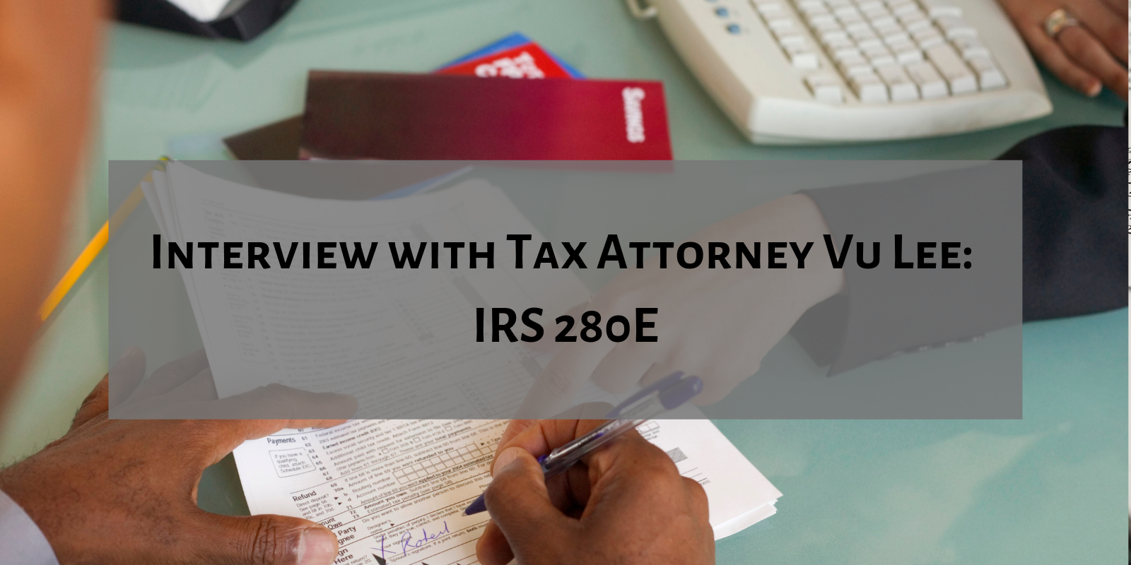 An Interview With Tax Attorney Vu Le on IRS 280E