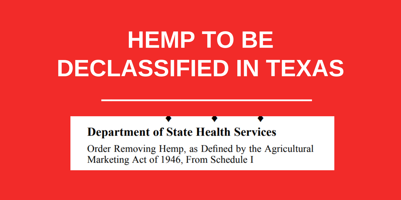 Hemp to Be Descheduled By SHS in Texas