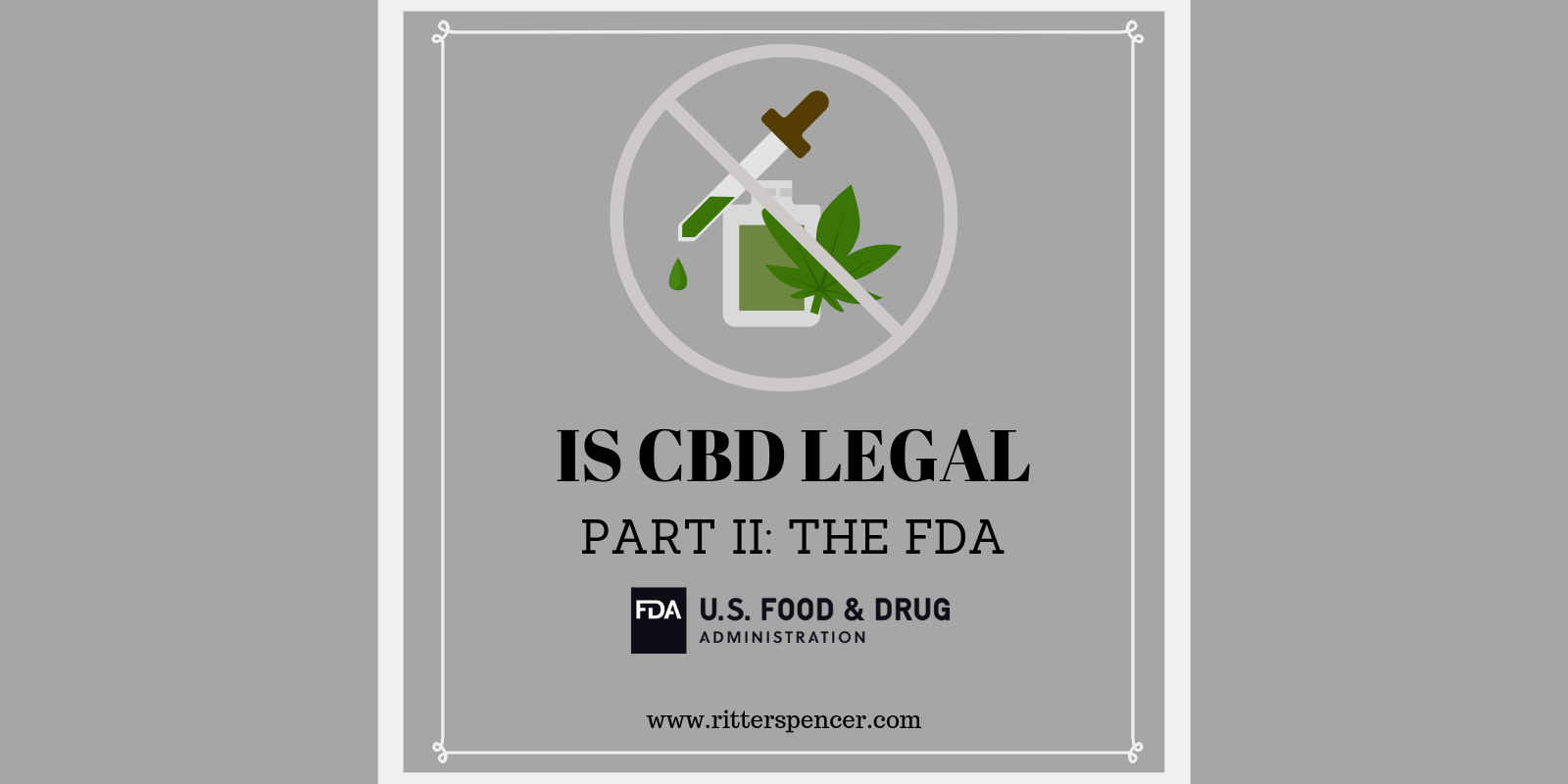 Is CBD Legal? Part II: The FDA