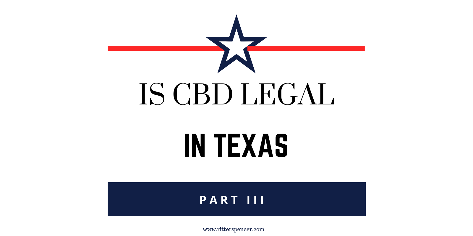 Is CBD Legal? Part III: Texas Law